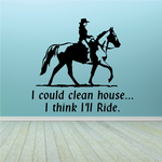 I think I'll Ride Horses Wall Decal - Vinyl Decal - Car Decal - MC072