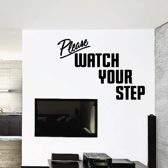 Please Watch Your Step Wall Decal - Vinyl Decal - Car Decal - Business Sign - MC707