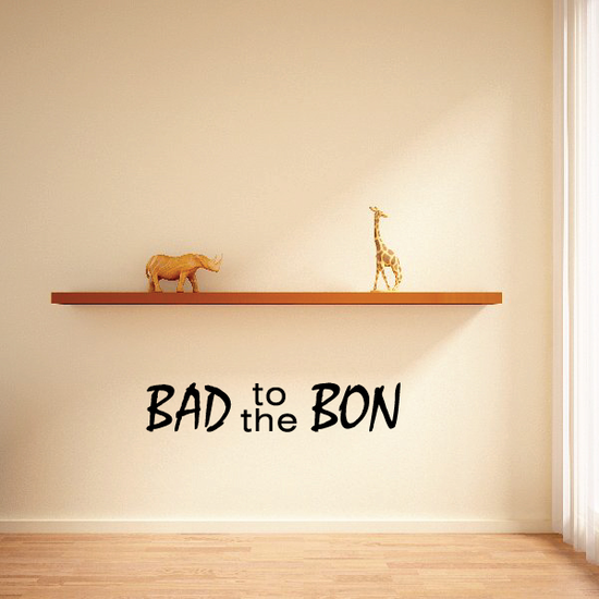 Bad TO the Bon Decal