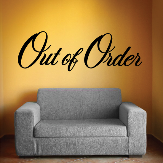 Out of Order Wall Decal - Vinyl Decal - Car Decal - Business Sign - MC727