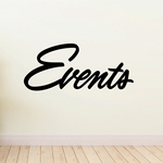 Events Wall Decal - Vinyl Decal - Car Decal - Business Sign - MC740