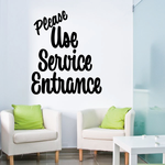 Please Use Service Entrance Wall Decal - Vinyl Decal - Car Decal - Business Sign - MC749