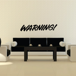 Warning Wall Decal - Vinyl Decal - Car Decal - Business Sign - MC761