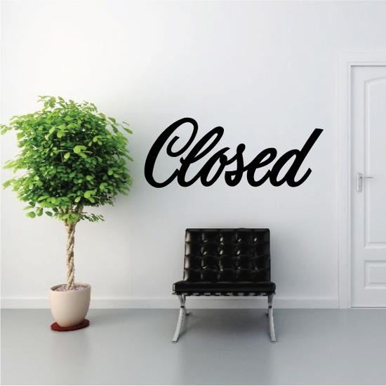 Closed Wall Decal - Vinyl Decal - Car Decal - Business Sign - MC765