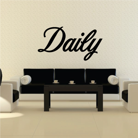 Daily Wall Decal - Vinyl Decal - Car Decal - Business Sign - MC766