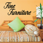 Fine Furniture Wall Decal - Vinyl Decal - Car Decal - Business Sign - MC770