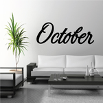 October Wall Decal - Vinyl Decal - Car Decal - Business Sign - MC781