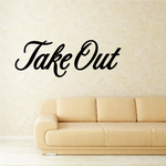 Take Out Wall Decal - Vinyl Decal - Car Decal - Business Sign - MC786