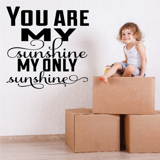 You are My Sunshine My only Sunshine Wall Decal
