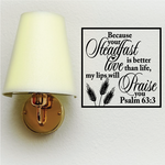 Psalm 63:3 Becasue your steadfast Love is better than life my lips will praise you Decal
