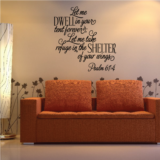 Let Me Dwell in your tent refuge in the Shlter of your wings Psalm 61:4 Decal