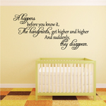 It Happens Before you Know it The Handprints get higher and higher Wall Decal