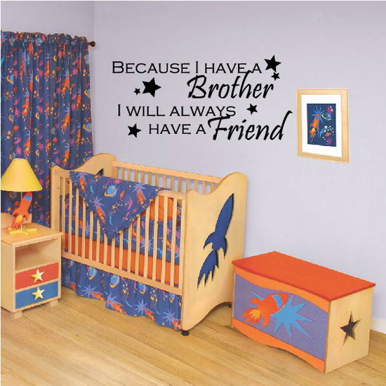 Because I have a brother I will always have a friend Wall Decal