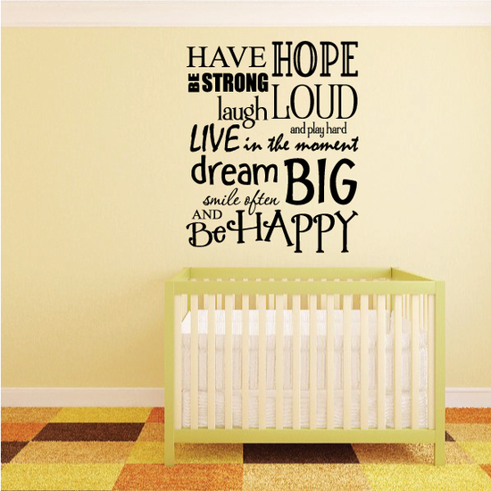 Have Hope Be Strong Laugh Loud and play Hard Wall Decal