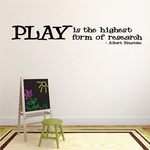 Play is the highest form of research Albert Einstein Wall Decal