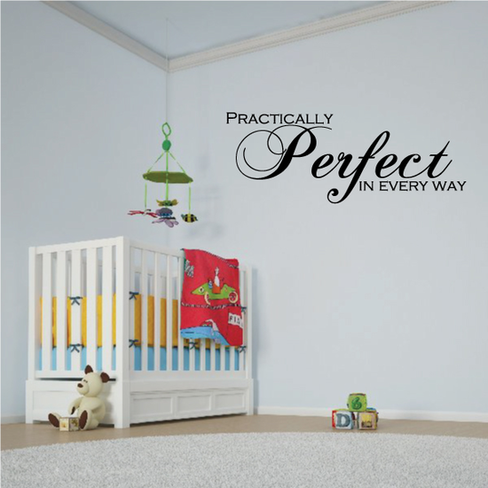 Practically Perfect In Every Way Wall Decal