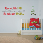There is This Boy who stole my heart He calls me Mom Wall Decal