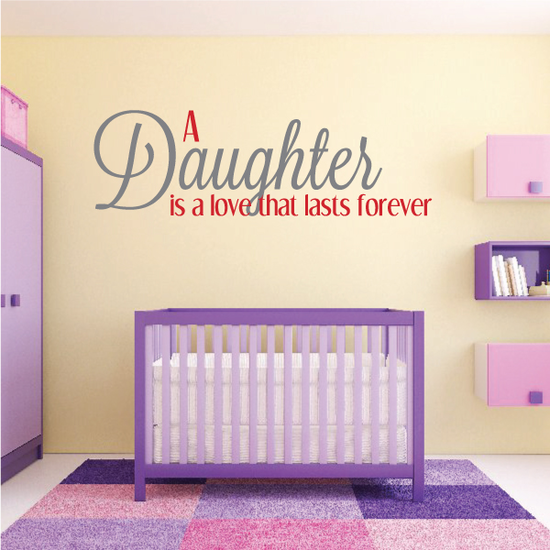 A Daughter is a love that lasts forever Wall Decal