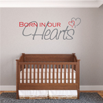 Born in our Hearts Wall Decal