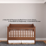 A wee bit of heaven drifted down from above A handfull of happiness a heartfull of love Wall Decal