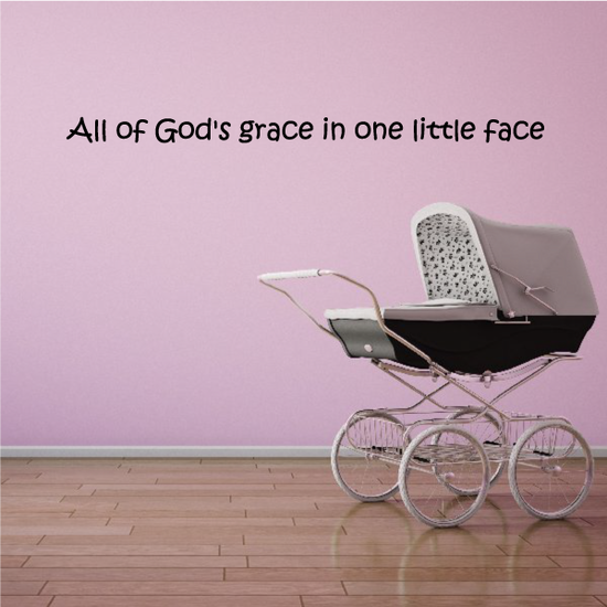 All of gods grace in one little face Wall Decal