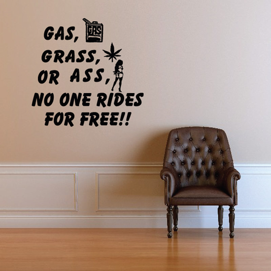 Gas Grass Or Ass No One Rides For Free Decal