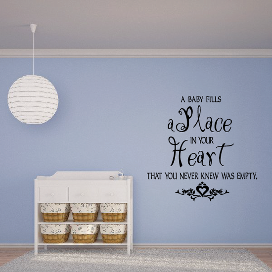 A Baby Fills a place in your heart that you never knew was empty Wall Decal