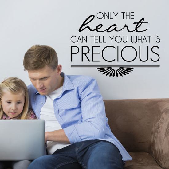 Only The Heart Can Tell You What Is Precious Wall Decal