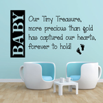 Baby Our Tiny Treasure more precious than gold has captured our hearts forever to hold Wall Decal