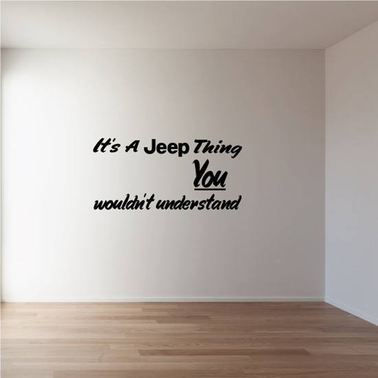 Its A Jeep Thing You Wouldnt Understand Decal