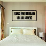 Friends Don't let friends drive rice burners Decal
