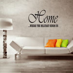 Home is Where The Military Sends Us Decal