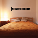 Menace to sobriety Decal