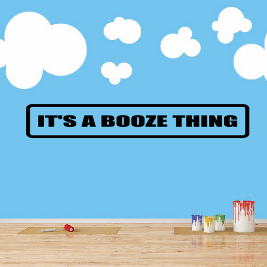 It's a Booze thing Decal
