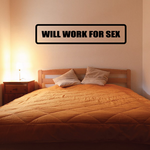 Will work for sex Decal