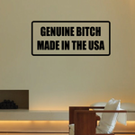 Genuine Bit*h made in the USA Decal