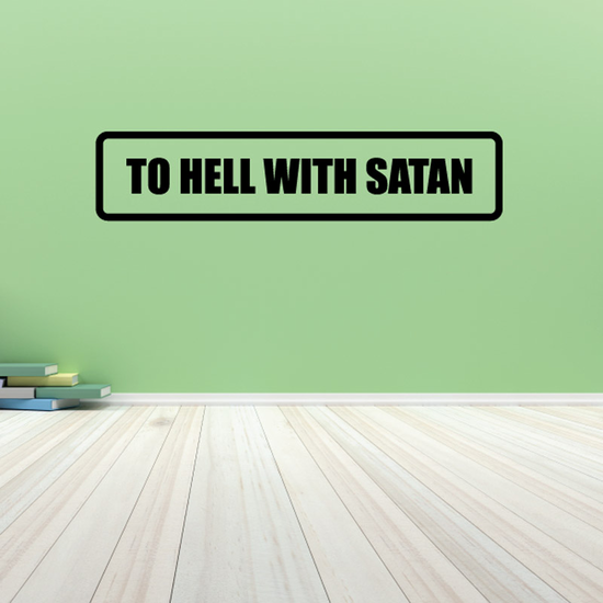 To Hell With Satan Decal