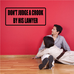 Don't judge a crook by his lawyer Decal