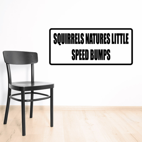 Squirrels Natures Little Speed Bumps Decal