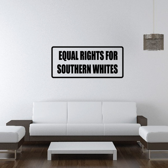 Equal rights for southern whites Decal