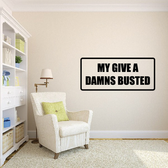 My Give a D*mns Busted Decal