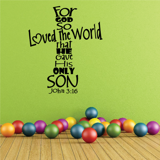 For God so Loved the world that he gave his only son John 3:16 Cross Decal