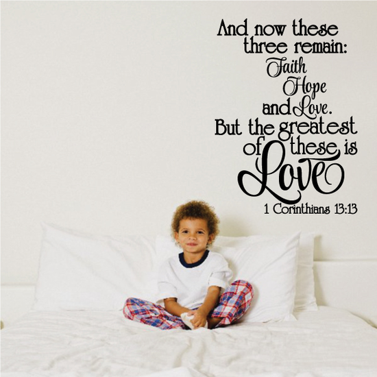 And now these three remain Faith Hope and Love 1 Corinthians 13:13 Wall Decal - Vinyl Decal - Car Decal - Vd067