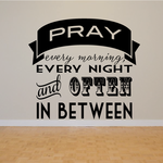 Pray every morning every night and often inbetween Decal