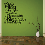 The Glory goes up to him and the blessings fall down on me Decal