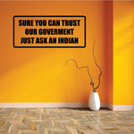 Sure you can trust our government just ask an indian Decal