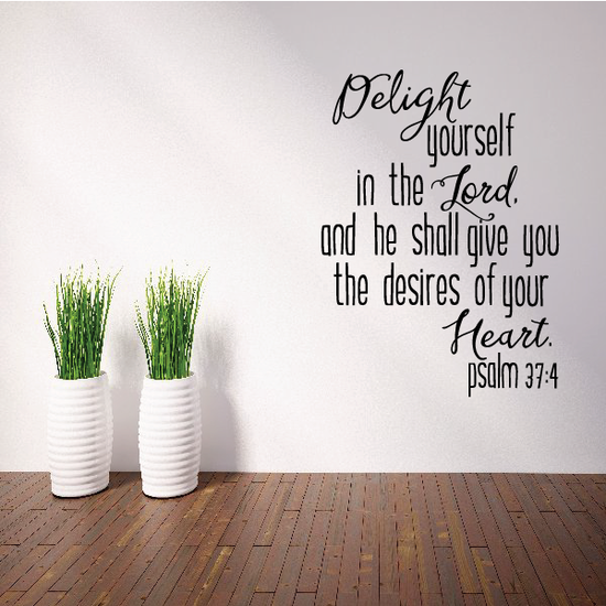 Delight Yourself in the Lord Psalm 37:4 Decal