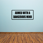Armed with a dangerous mind Decal