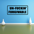 Un-f*cking forgivable Decal