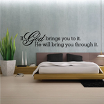 If God Brings You To It He Will Bring You Through It Decal